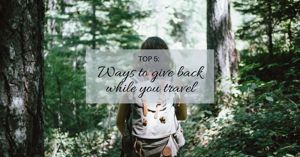 Ways to give back while you travel